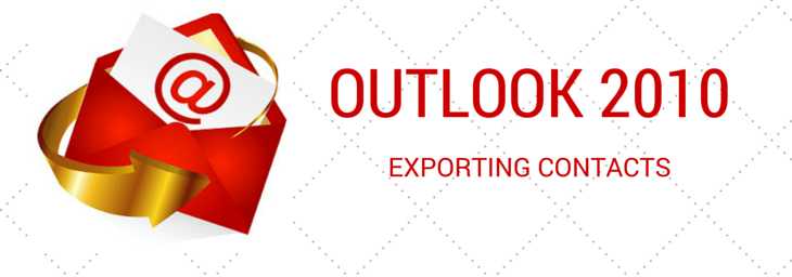 Export Contacts from Outlook 2010 to a CSV File