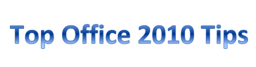 Top Office 2010 Tips