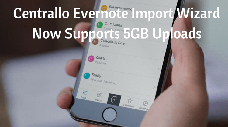 Centrallo Evernote Import Wizard Now Supports 5GB Uploads fi
