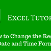 How to Change the Regional Date and Time Format for Excel