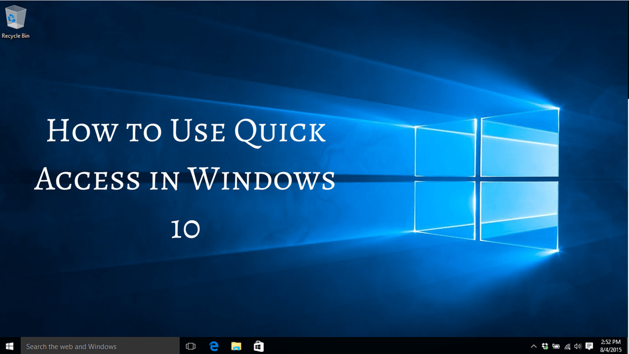 how to use quick access in windows 10