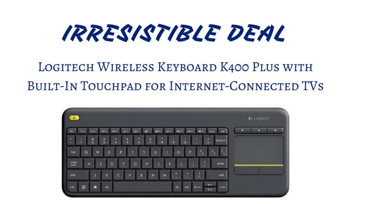 Irresistible Deals: 25% Off Logitech Wireless Keyboard K400 Plus