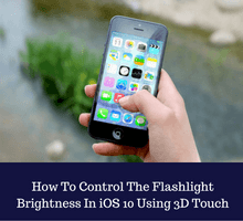 how-to-control-the-flashlight-brightness-in-ios-10-using-3d-touch-tfi