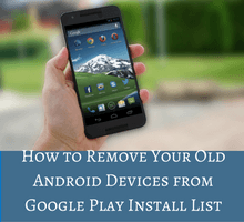 how-to-remove-your-old-android-devices-from-google-play-install-list-tfi