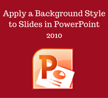apply-a-background-style-to-slides-in-powerpoint-2010-tfi