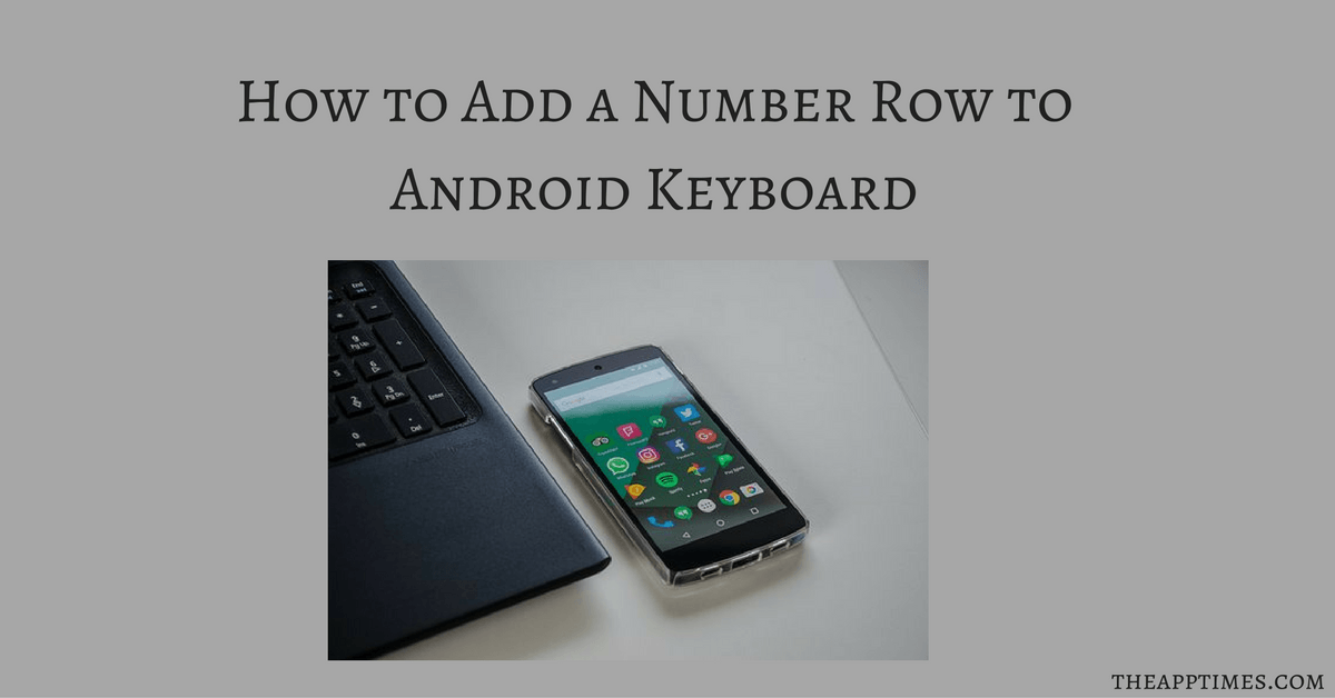 How to Add a Number Row to Android Keyboard - LIKE IT