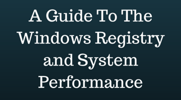 A Guide To The Windows Registry and System Performance fi