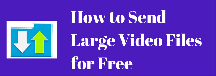 How to Send Large Video Files for Free