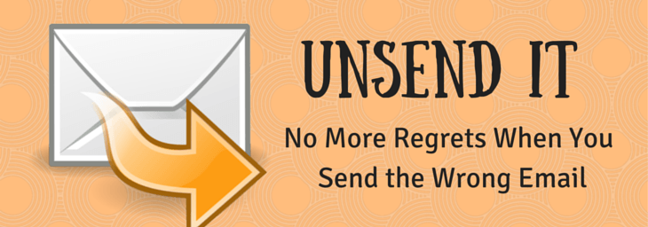 Recall Email or Edit Sent Email With No Regrets Using unSend It
