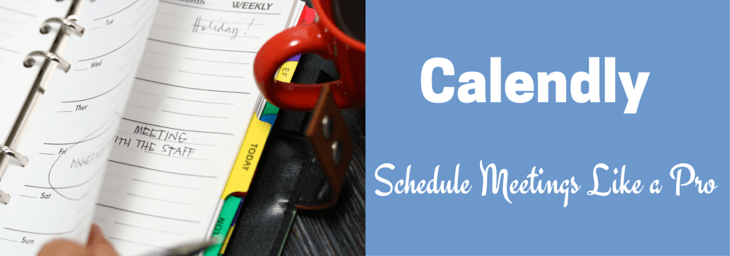 How to Setup Meeting Schedules Without a Hassle with Calendly
