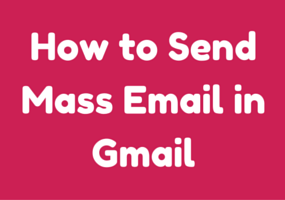 How to Send Mass Email in Gmail