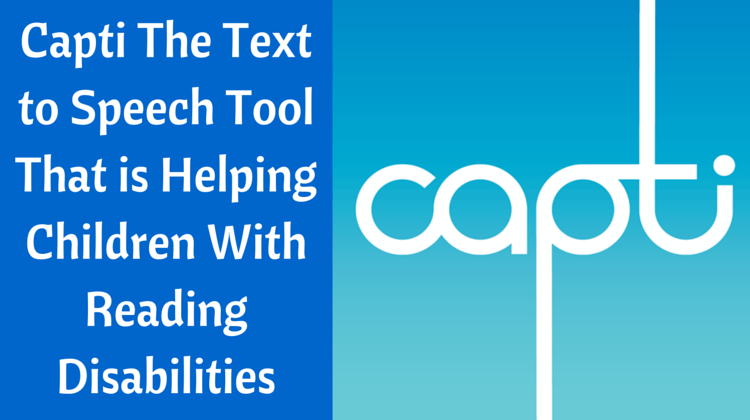 Capti The Text to Speech Tool That is Helping Children With Reading Disabilities fi