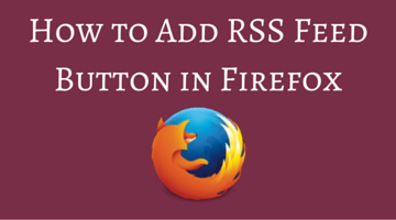 How to Add RSS Feed Button in Firefox fi