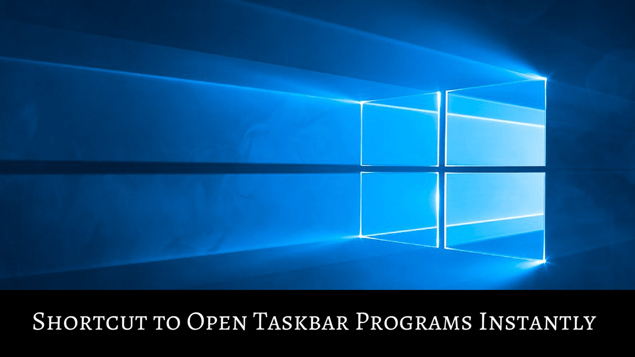 Shortcut to Open Taskbar Programs Instantly Like it