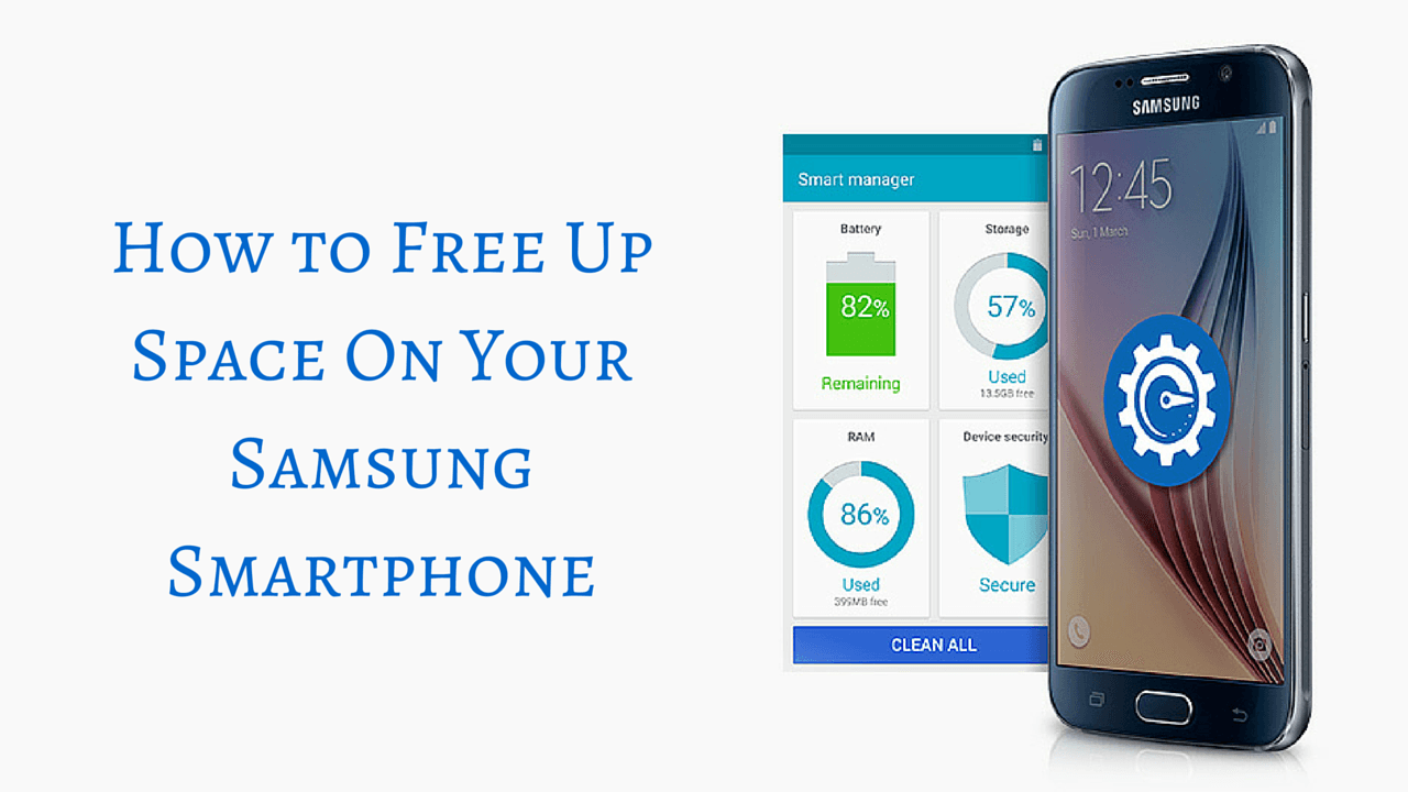 how to free up space on my iphone free up space on samsung smartphones using smart manager 3452