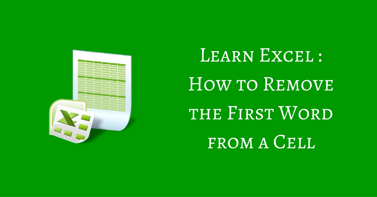 how to remove the first word from a cell