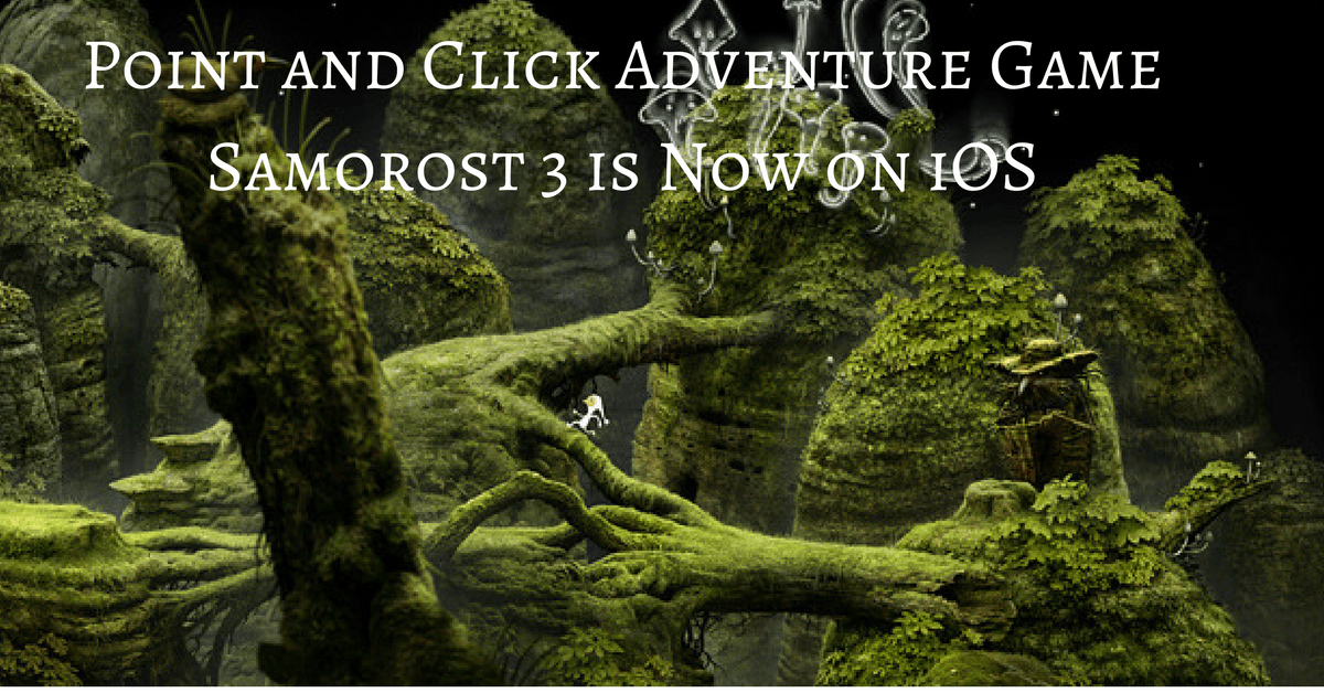 samorost 3 a gorgeous point and click adventure game is now on ios