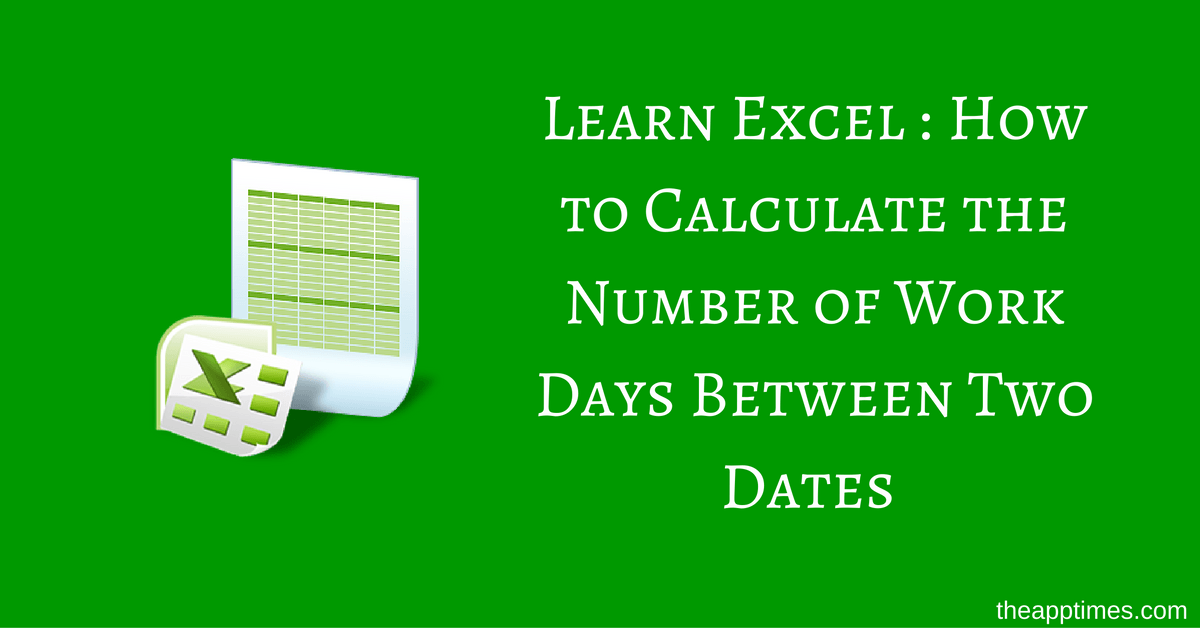 Calculate the Number of Work Days Between Two Dates in Excel