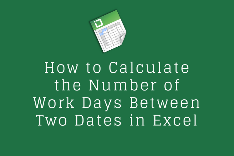 How to Calculate the Number of Work Days Between Two Dates in Excel