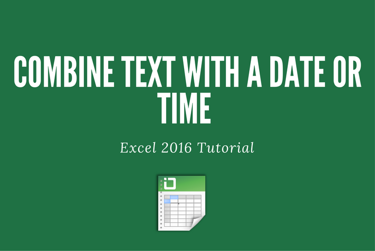 How to Combine Text with a Date or Time in Excel