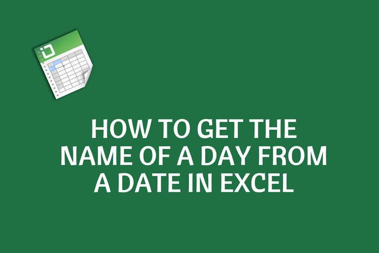 How to Get the Name of a Day from a Date in Excel