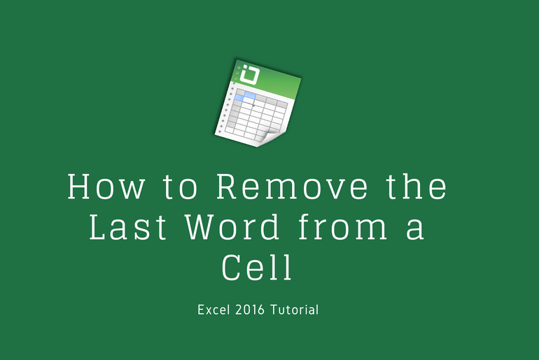 Learn Excel How to Remove the Last Word from a Cell