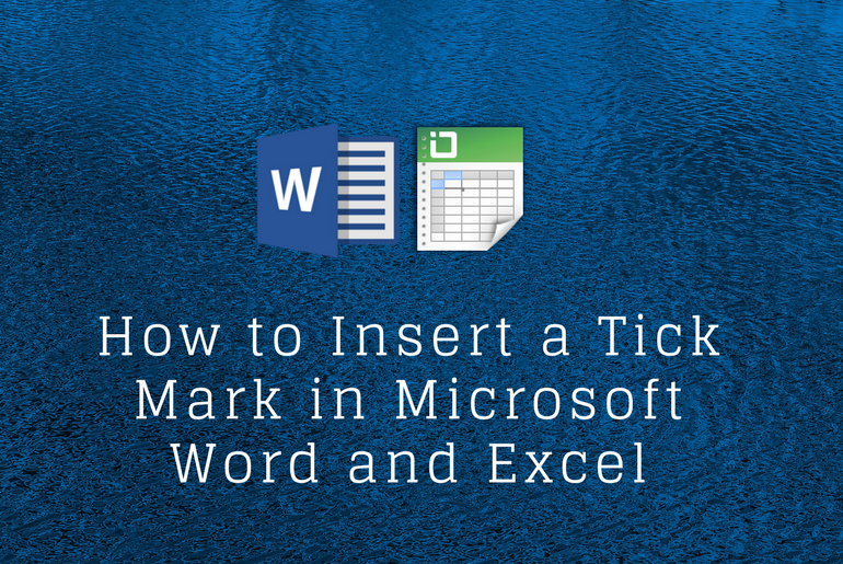 How to Insert a Tick Mark in Microsoft Word and Excel