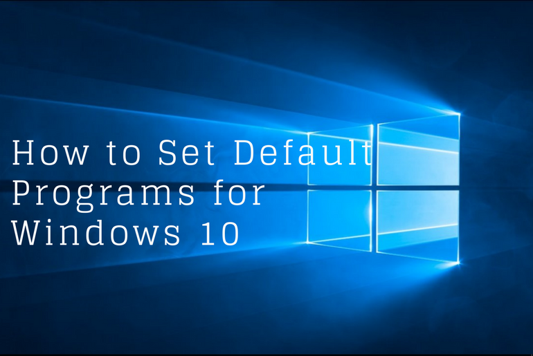How to Set Default Programs for Windows 10