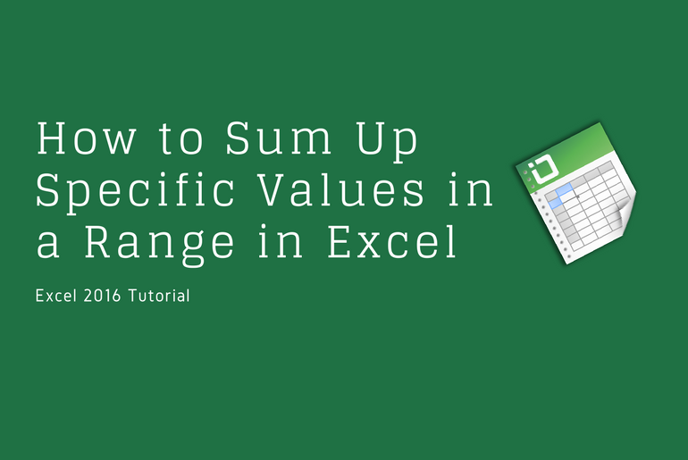 How to Sum Up Specific Values in a Range in Excel