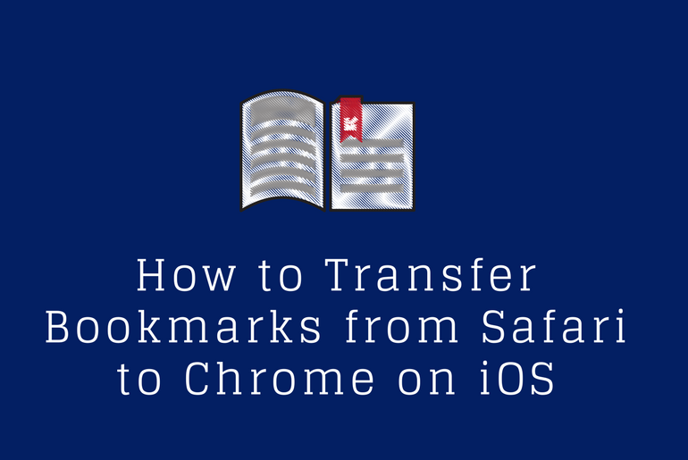 How to Transfer Bookmarks from Safari to Chrome on iOS