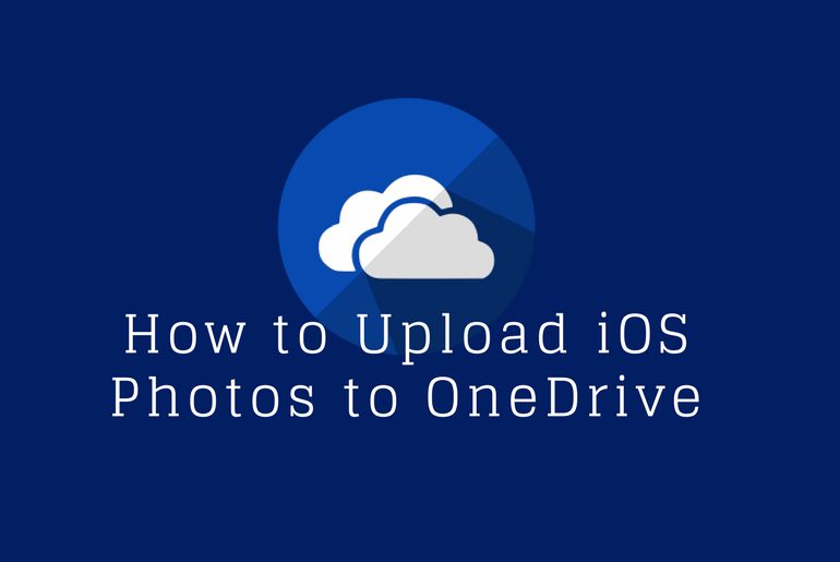 How to Upload iOS Photos to OneDrive