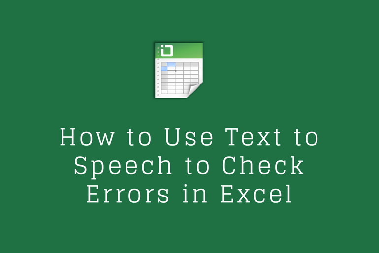 How to Use Text to Speech to Check Errors in Excel
