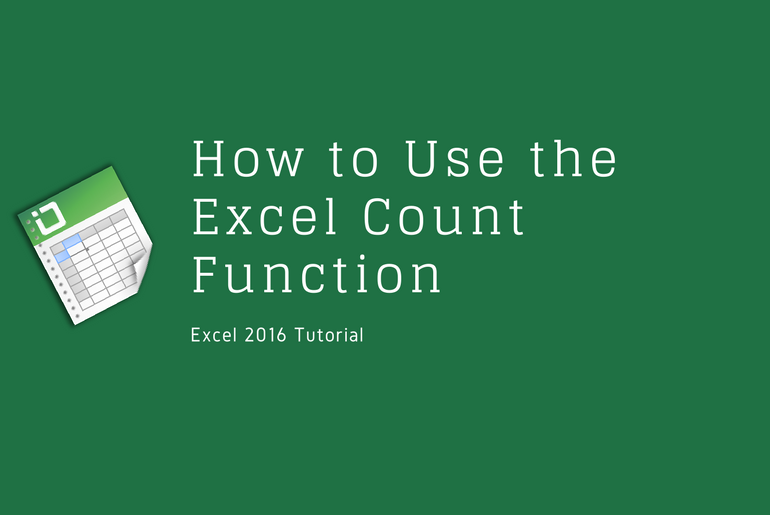 Learn Excel How to Use the Excel Count Function