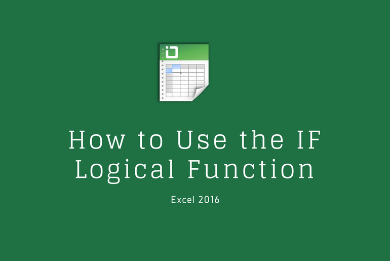 Learn Excel How to Use the IF Logical Function