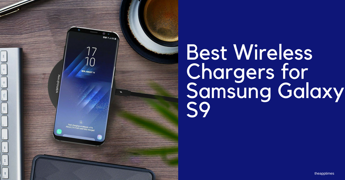 best wireless chargers for samsung galaxy s9 theapptimes. Black Bedroom Furniture Sets. Home Design Ideas