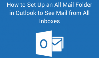 How to Set Up an All Mail Folder in Outlook to See Mail from All Inboxes - FE